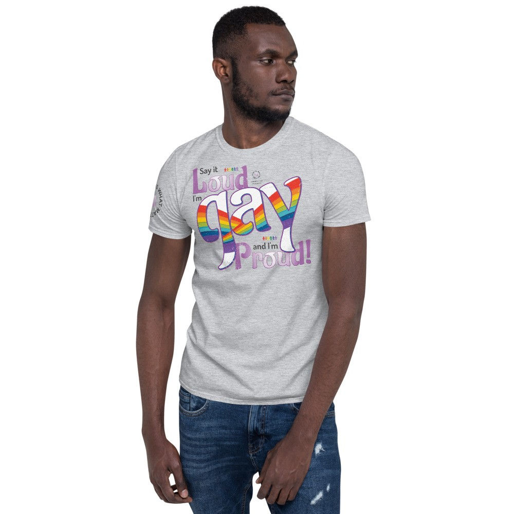 Say it Loud I'm Gay and I'm Proud short sleeve tee