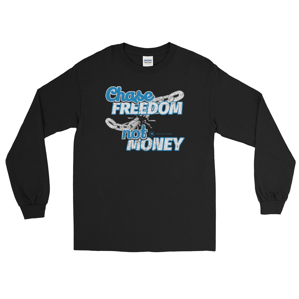 Chase Freedom not Money Unisex Long Sleeve T-Shirt