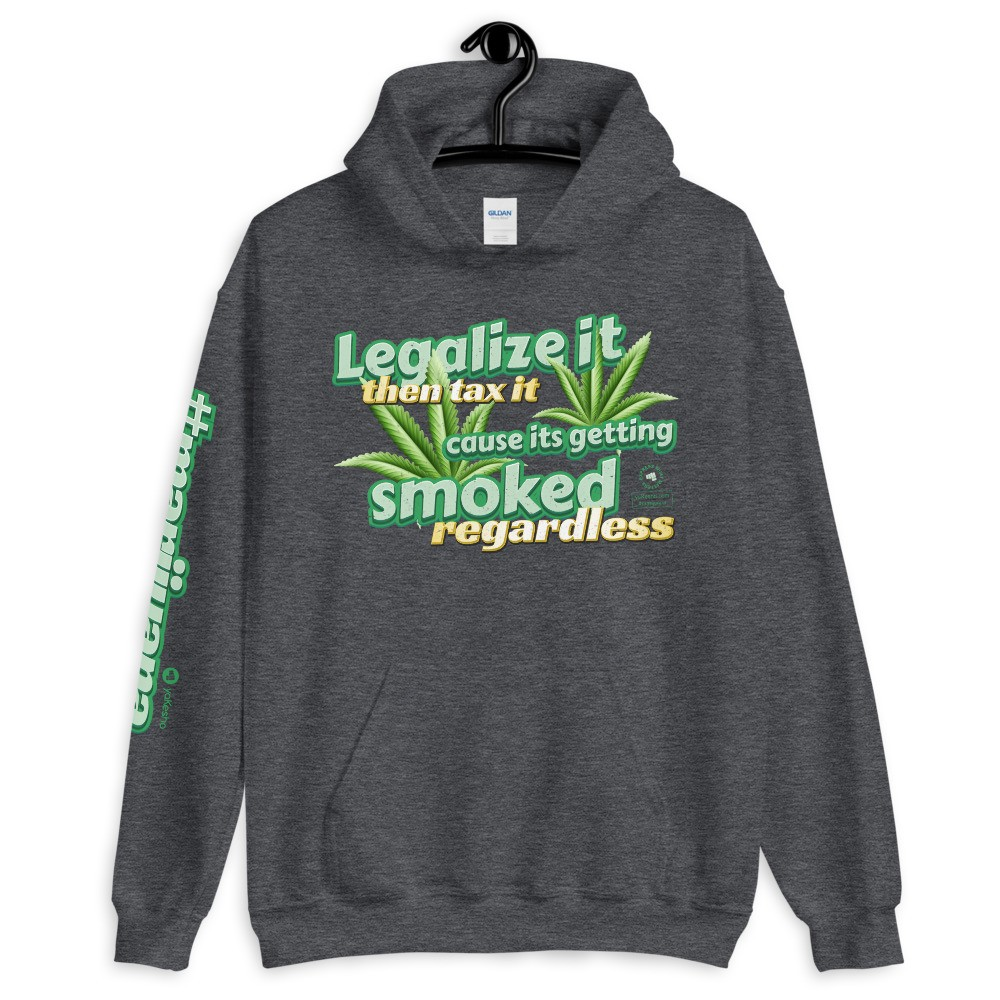 Legalize It then Tax It Unisex Hoodie