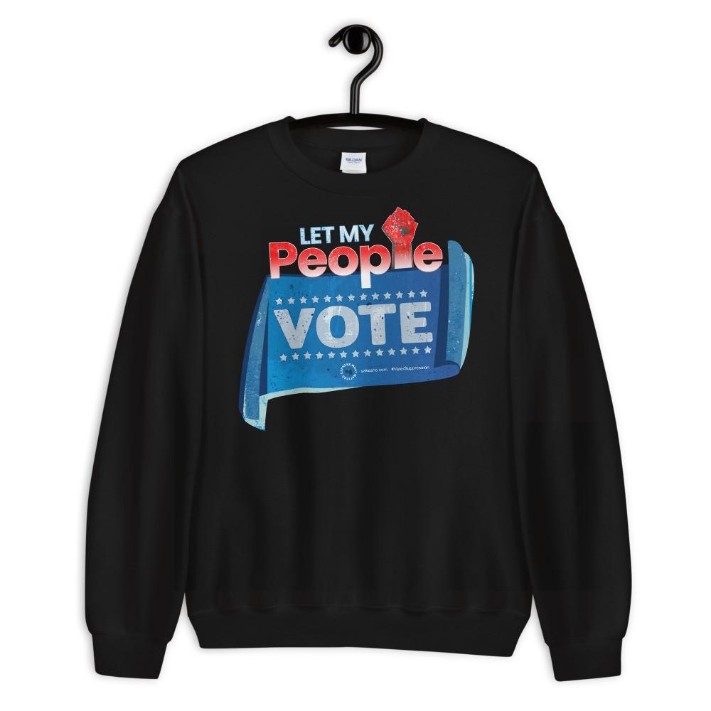 Let My People Vote Unisex Sweatshirt