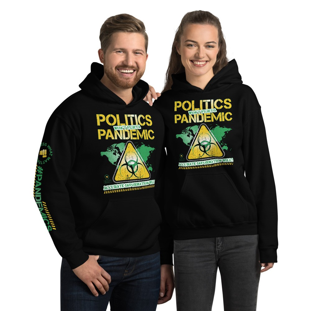 Politics Won't Fight a Pandemic Unisex Hoodie