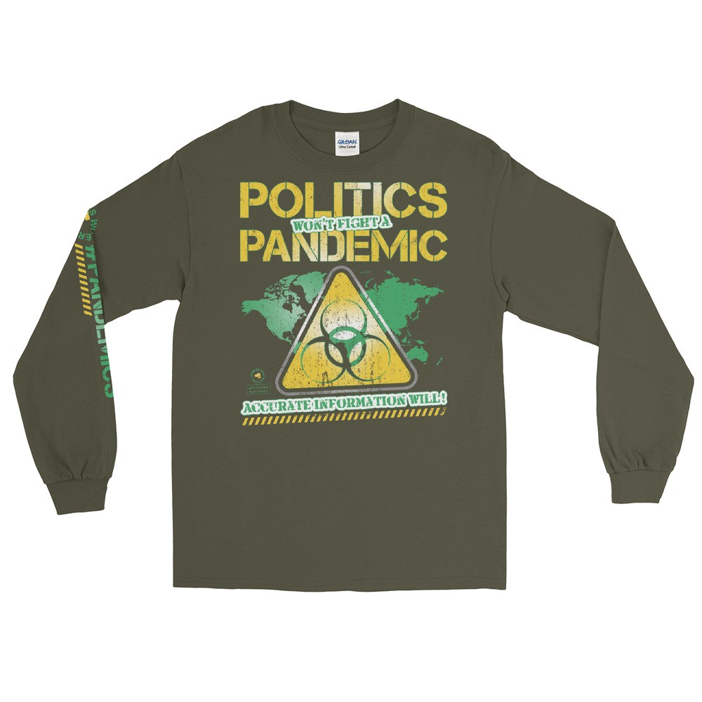 Politics Won't Fight a Pandemic Unisex Long Sleeve T-Shirt