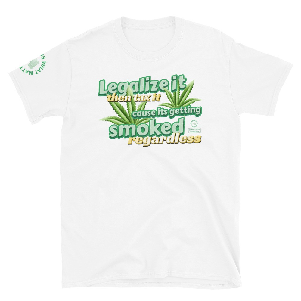 Legalize It then Tax It Unisex Short Sleeve T-Shirt