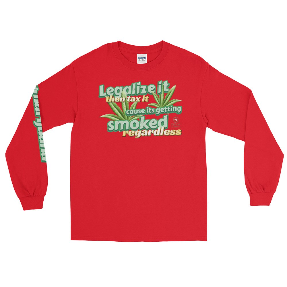 Legalize It then Tax It Unisex Long Sleeve T-Shirt