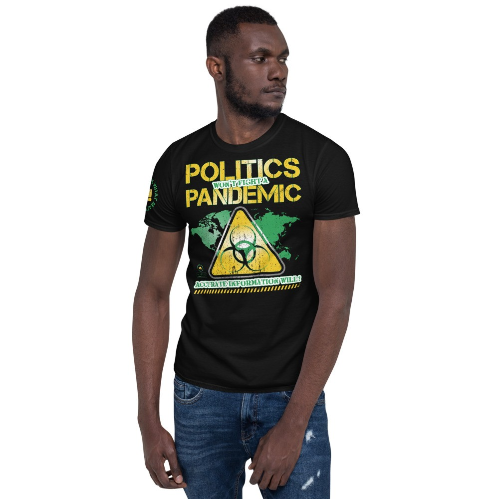 Politics Won't Fight a Pandemic Unisex Short Sleeve T-Shirt
