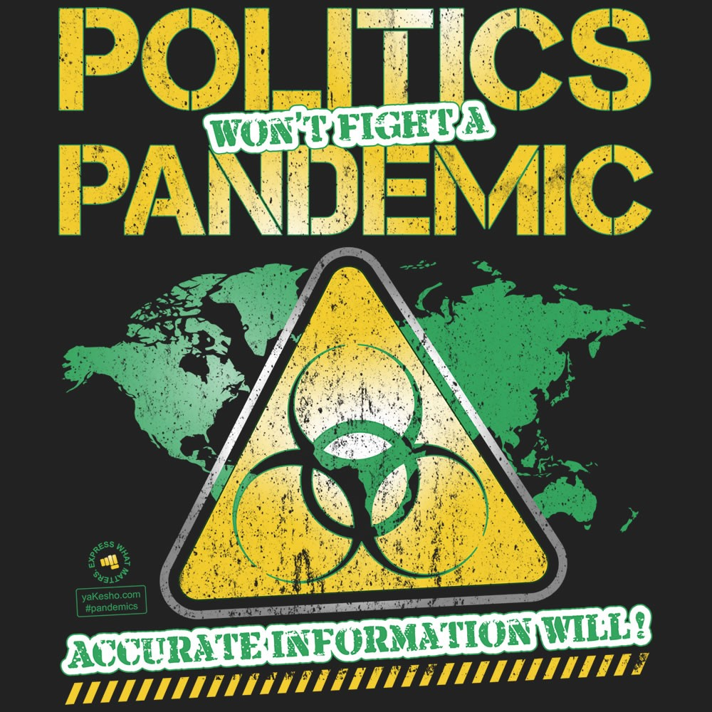Politics Wont Fight A Pandemic Accurate Information Will! Design