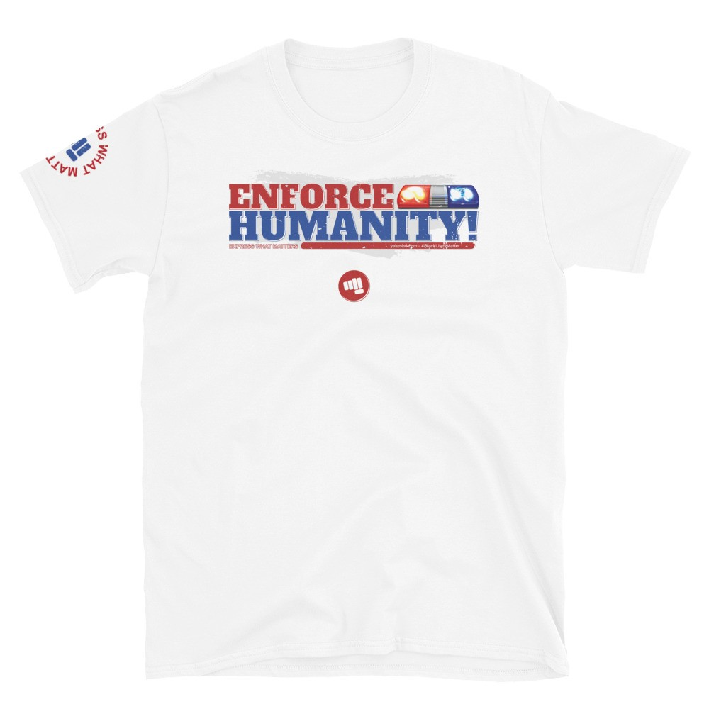 Enforce Humanity Unisex Short Sleeve T-Shirt
