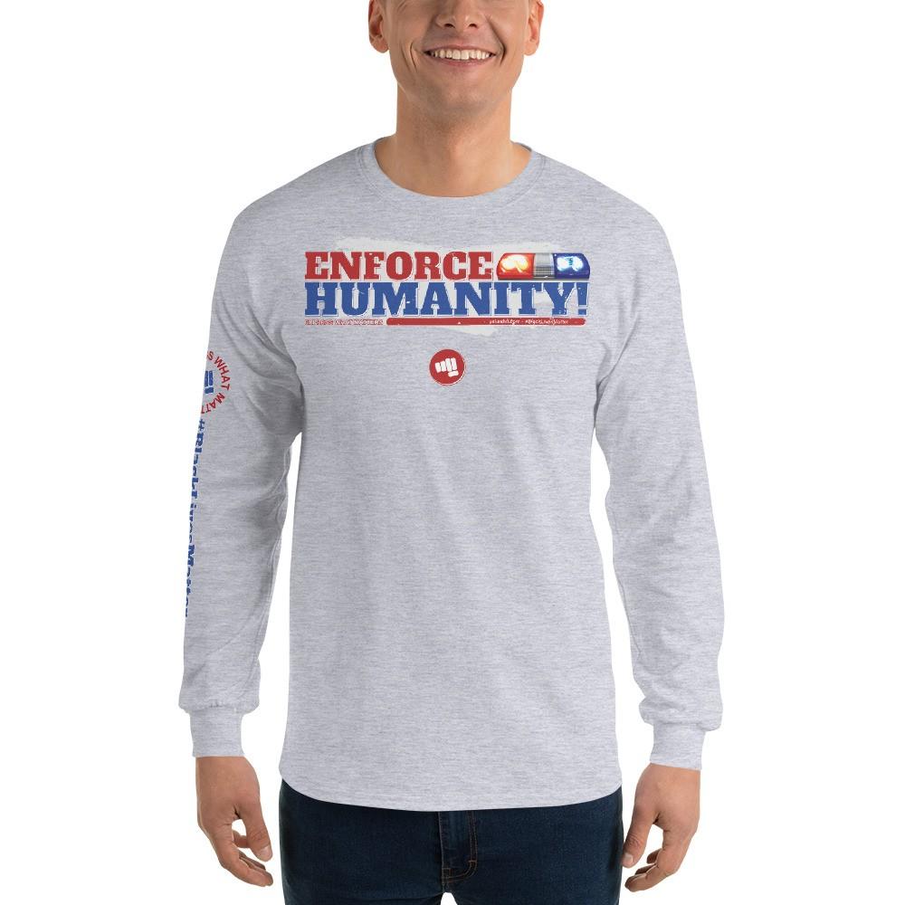 Enforce Humanity Unisex Long Sleeve T-Shirt