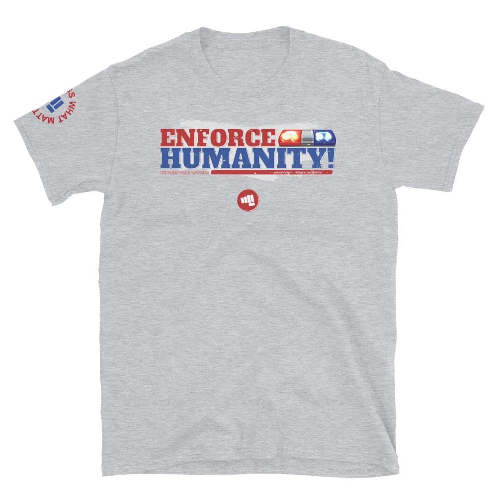 Enforce Humanity Unisex Short Sleeve T-Shirt