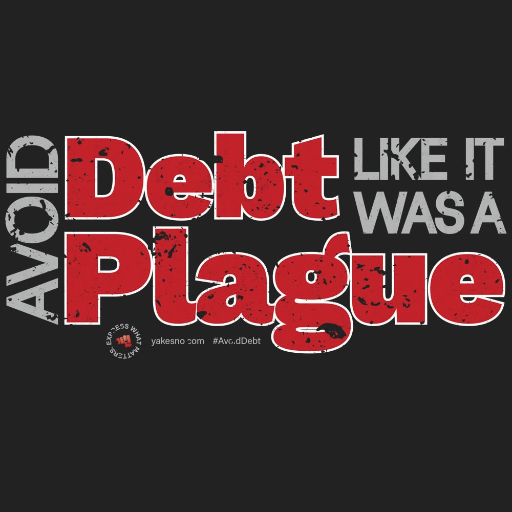 Avoid Debt Like It Was A Plague Design