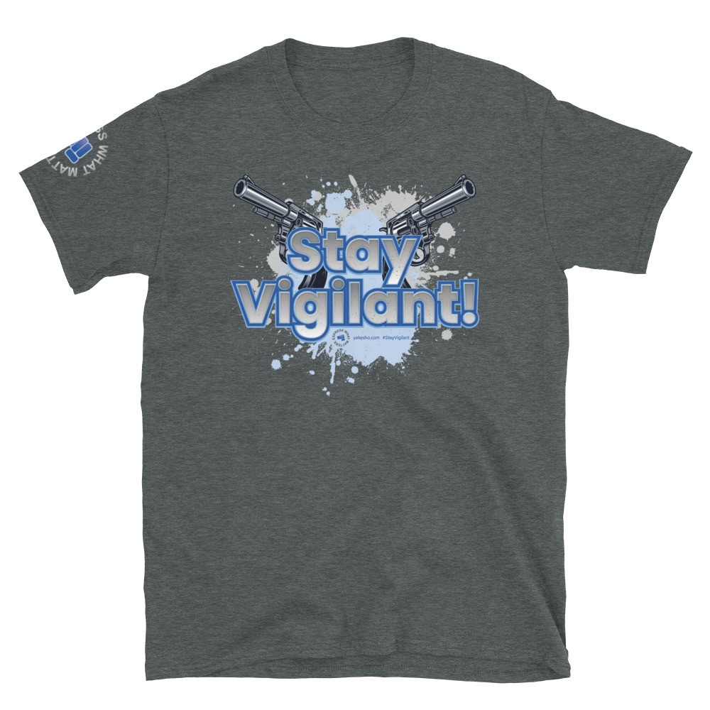 Stay Vigilant! Unisex Short Sleeve T-Shirt