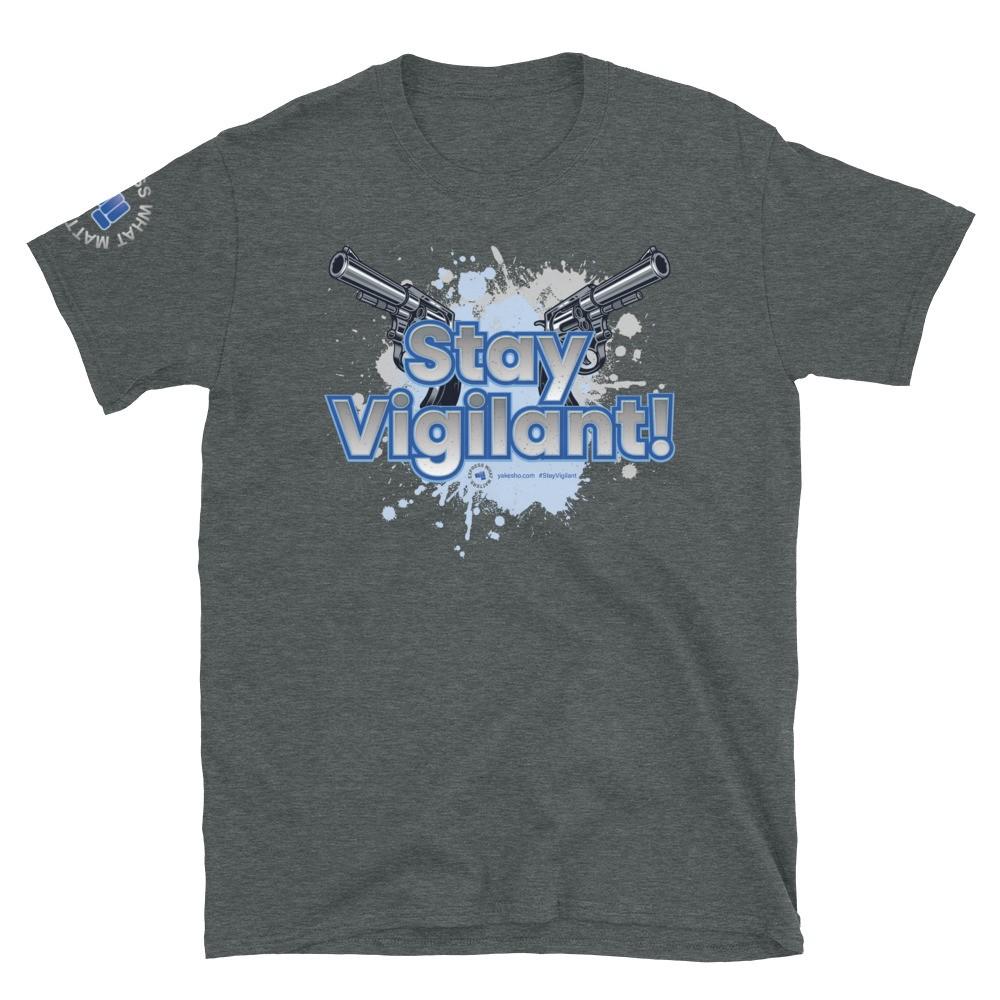 Stay Vigilant! Unisex Short Sleeve T-Shirt