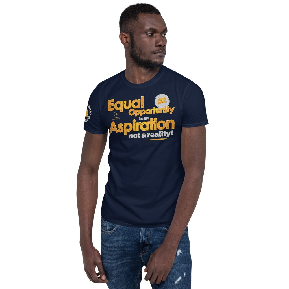 Equal Opportunity is an Aspiration Unisex Short Sleeve T-Shirt