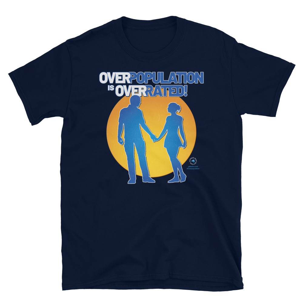 Overpopulation is Overrated! Unisex Short Sleeve T-Shirt