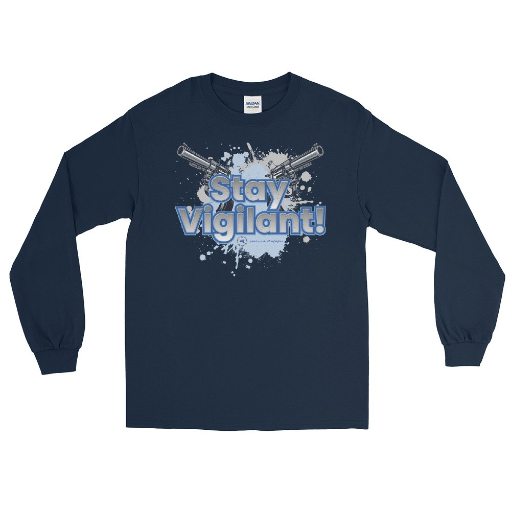 Stay Vigilant! Unisex Long Sleeve T-Shirt