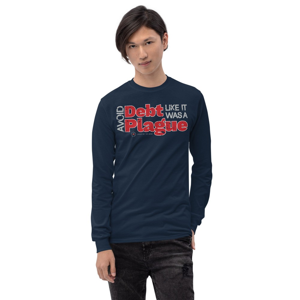 Avoid Debt Like It Was A Plague Unisex Long Sleeve T-Shirt