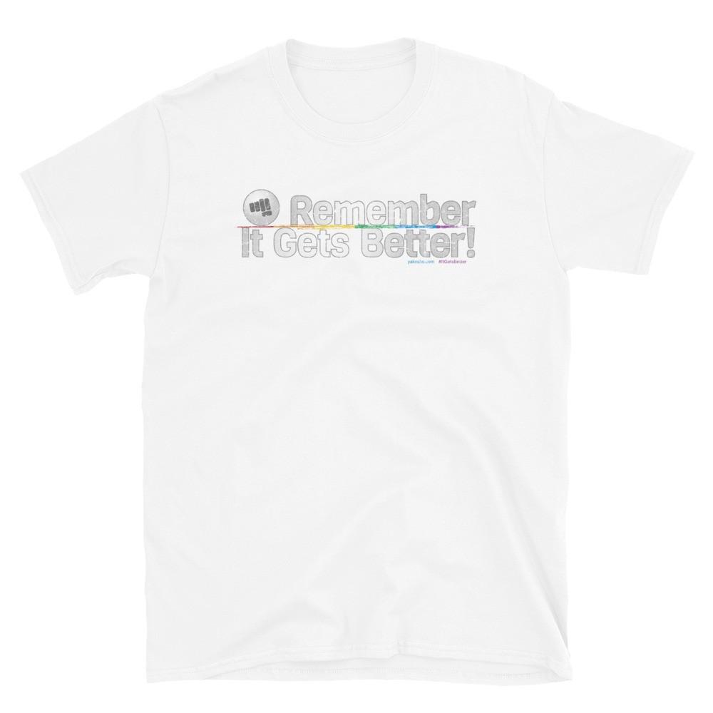 Remember It Gets Better Unisex Short Sleeve T-Shirt