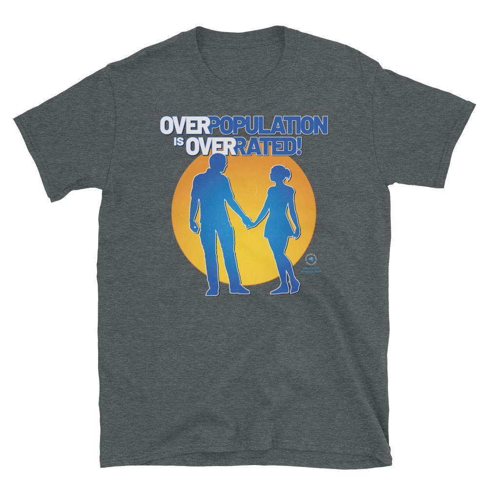 Overpopulation is Overrated! Unisex Short Sleeve T-Shirt