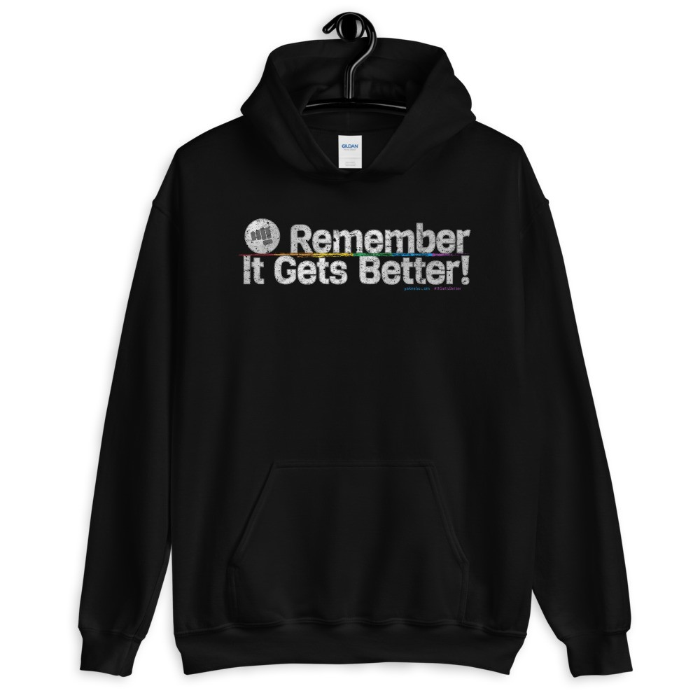 Remember It Gets Better Unisex Hoodie