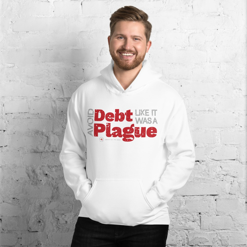 Avoid Debt Like It Was A Plague Unisex Hoodie