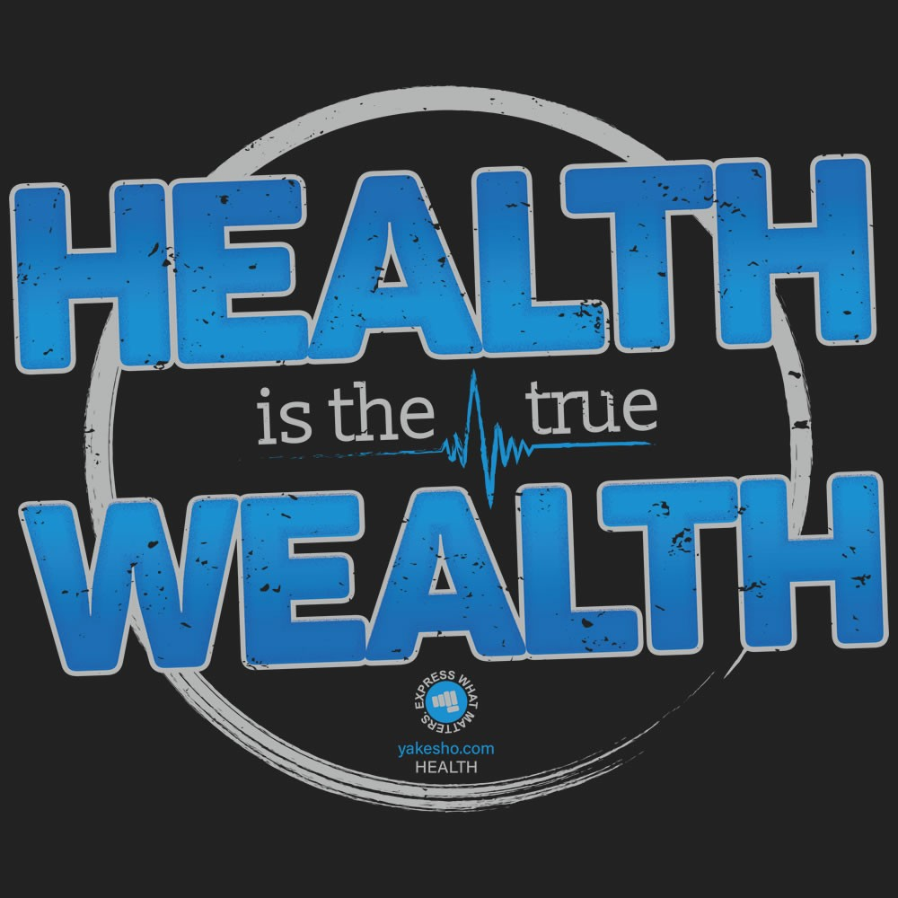 Health Is The True Wealth Design