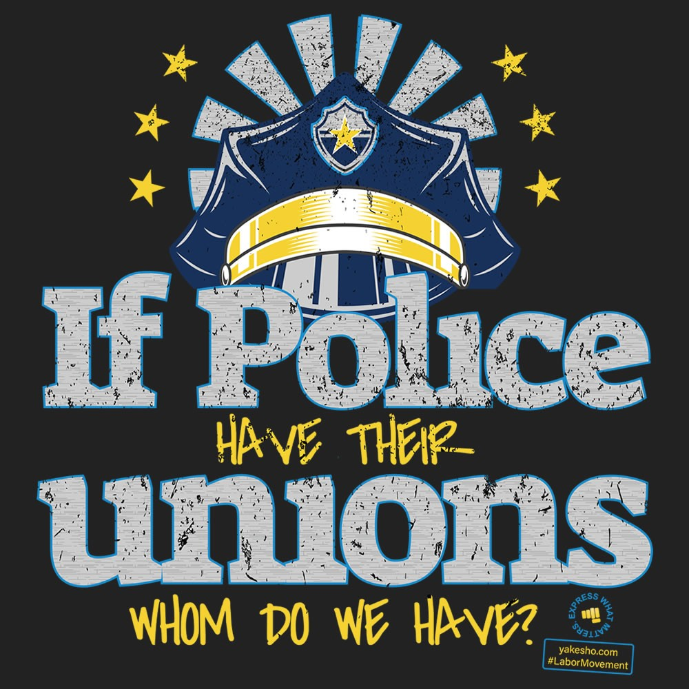 If Police Have Their Unions Design