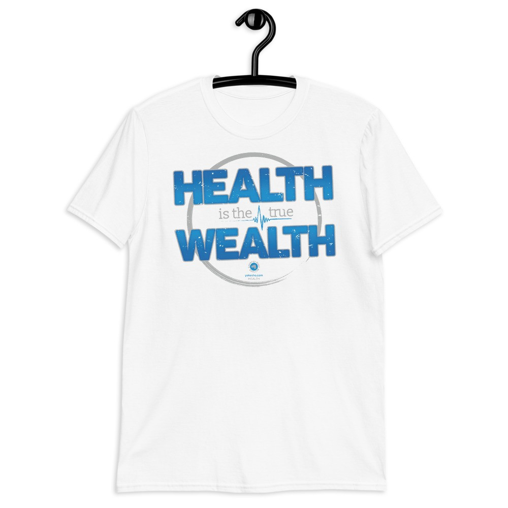 Health is the True Wealth Unisex Short Sleeve T-Shirt