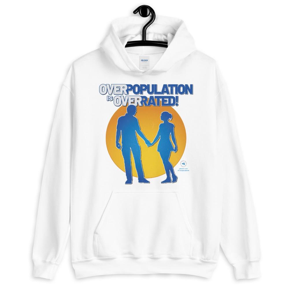 Overpopulation Is Overrated! Unisex Hoodie