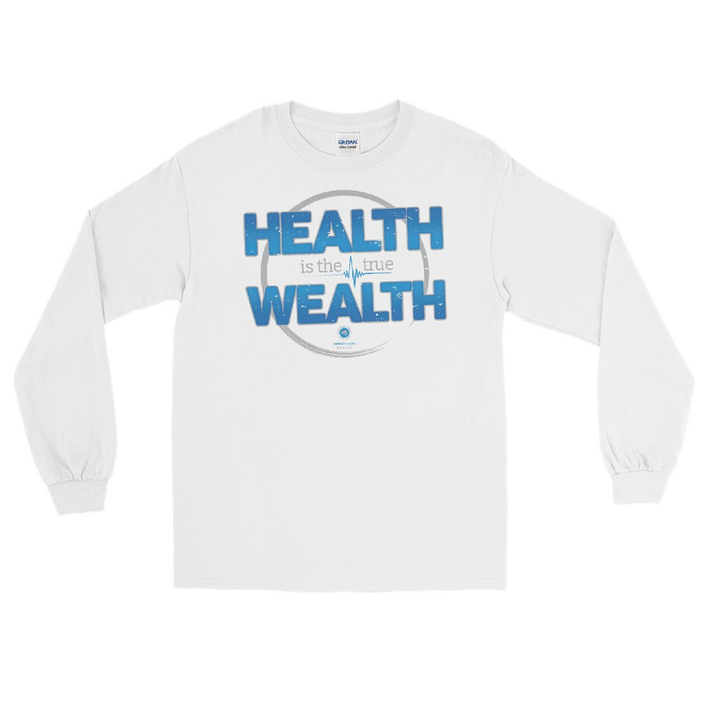 Health is the True Wealth Unisex Long Sleeve T-Shirt