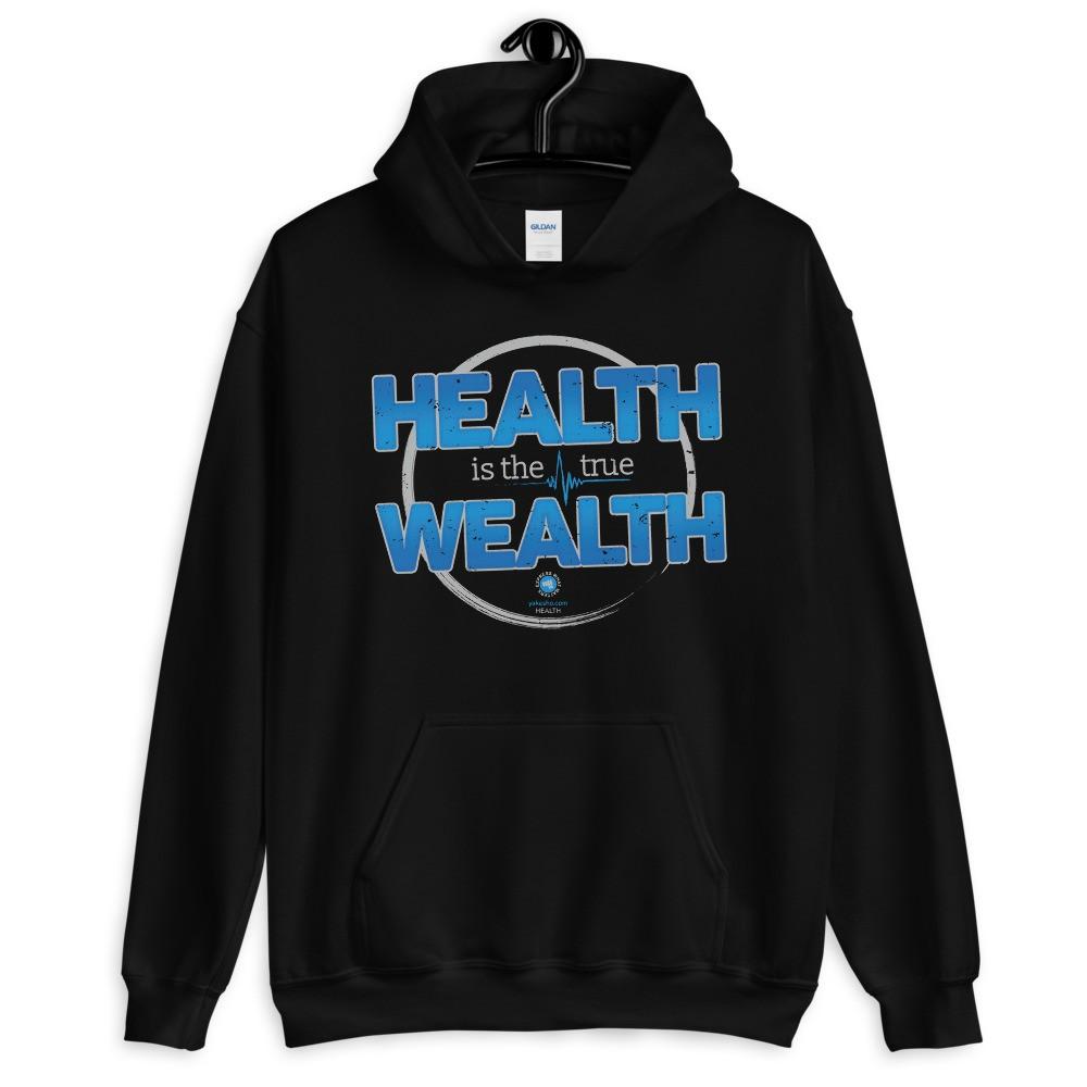 Health is the True Wealth Unisex Hoodie