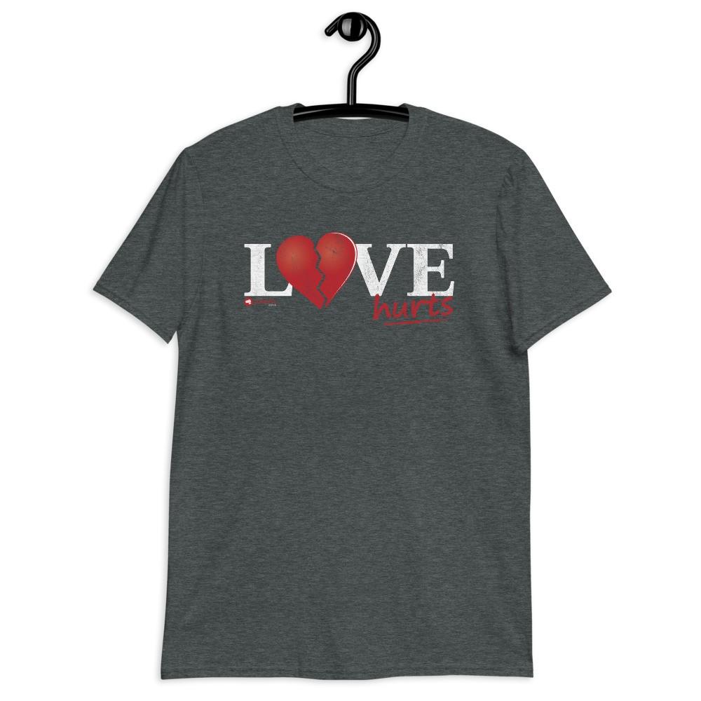 Love Hurts Unisex Short Sleeve T-Shirt