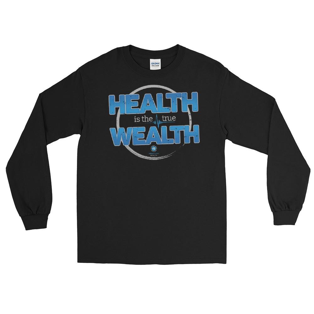 Health is the True Wealth Unisex Long Sleeve T-Shirt