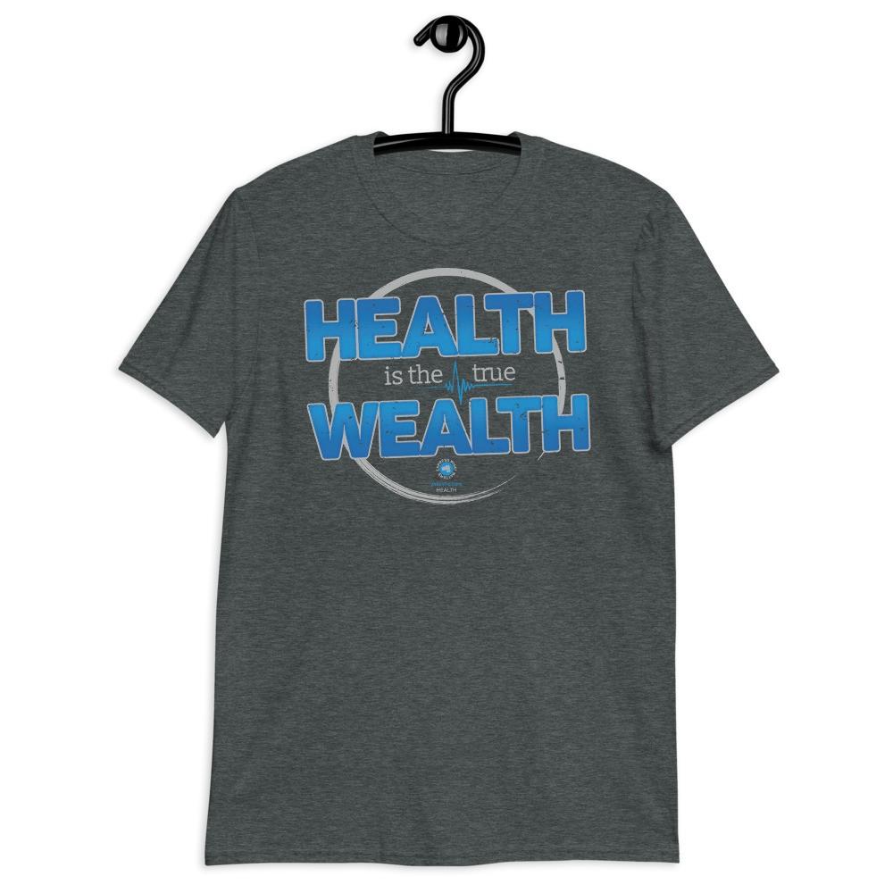 Health is the True Wealth Unisex Short Sleeve T-Shirt