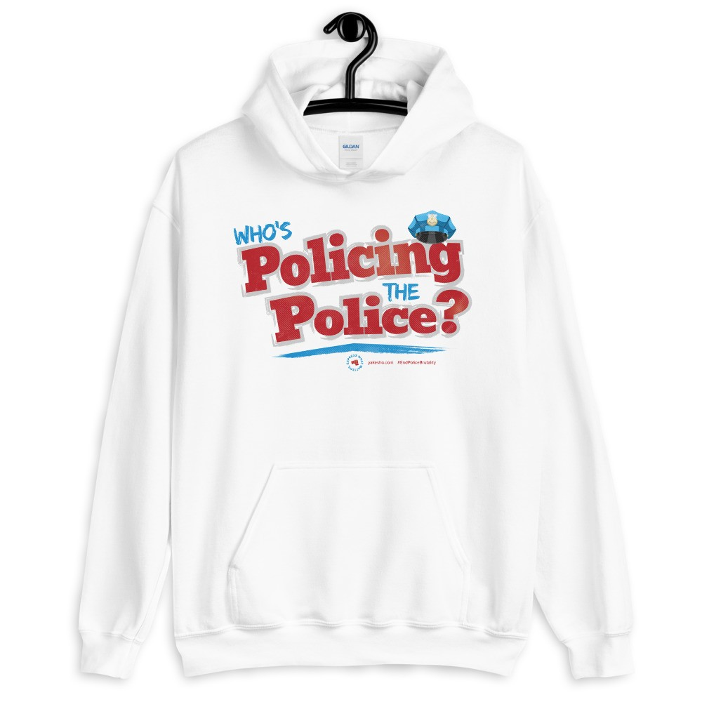Who's Policing the Police Unisex Hoodie