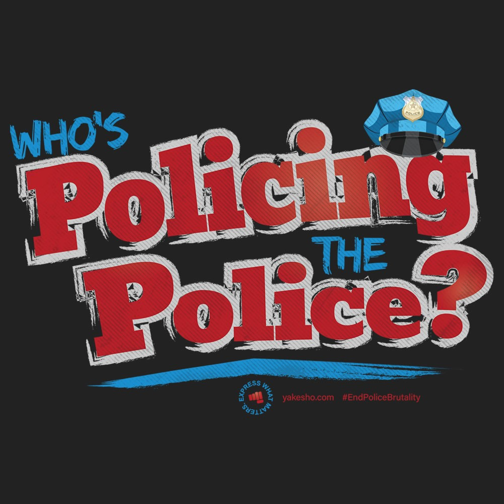 Whos Policing The Police Design