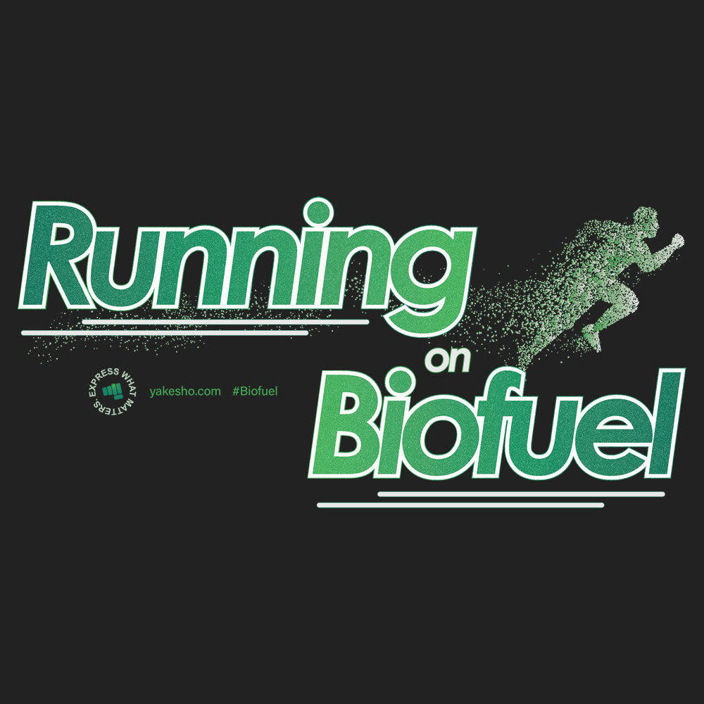 Running On Biofuel Design