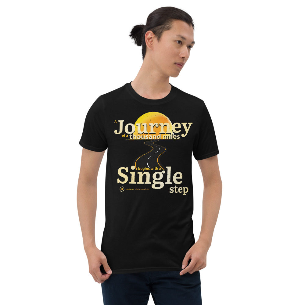 A Journey of a Thousand Miles Begins with a Single Step Unisex Short Sleeve T-Shirt